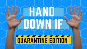 Hand Down If Quarantine Edition PowerPoint Game