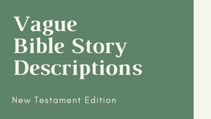 Vague Bible Stories [New Testament Edition] Bible Quiz Game