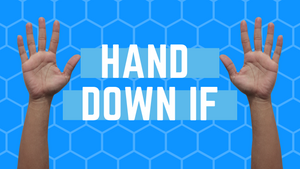 Hand Down If On Screen Game
