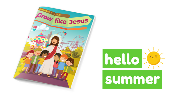 Grow Like Jesus: Summer Growth Plan