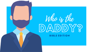 Who is the Daddy? [Bible Edition] Bible Quiz Game