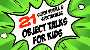 21 Super Simple & Spectacular Object Talks for Kids
