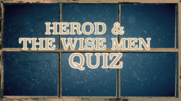 The Christmas Story Bible Quiz Video [Herod & The Wisemen]