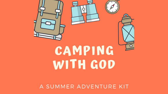 Camping with God: A Summer Adventure Kit
