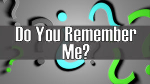 Do You Remember Me? On Screen Game