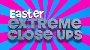 Extreme Closeups [Easter Edition] Crowd Breaker Video