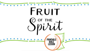 Fruit of the Spirit Printable Bible Lesson