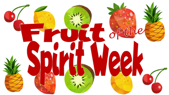 Fruit of the Spirit Week