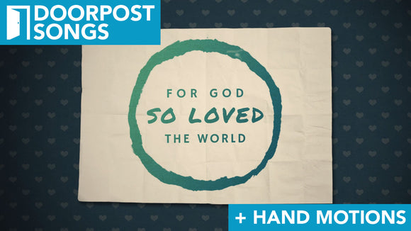 God So Loved: A Doorpost Songs Worship Video