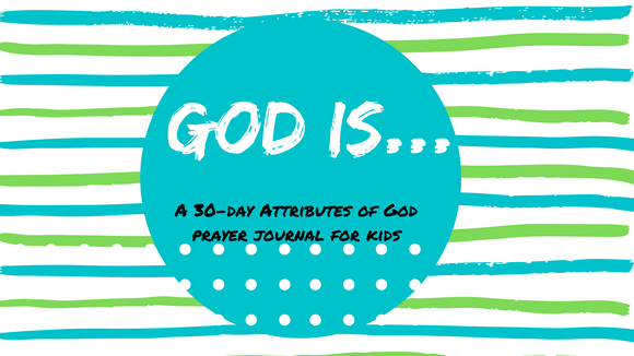 God Is... Attributes of God Prayer Journal