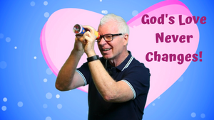 Mighty Minutes: God's Love Never Changes Object Lesson Video