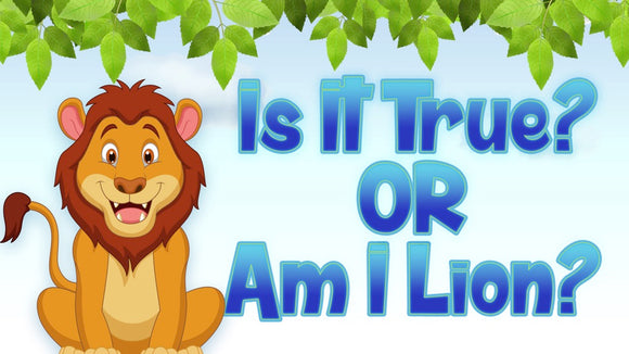 Is It True Or Am I Lion? On Screen Game