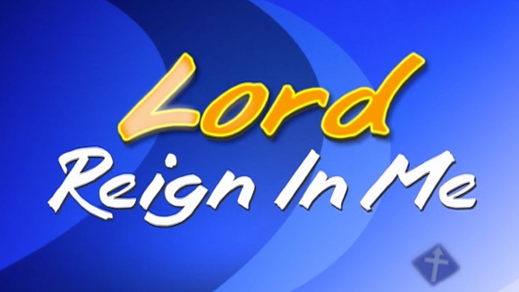 Lord Reign In Me Worship Video