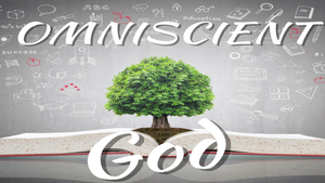 Omniscient God Lesson