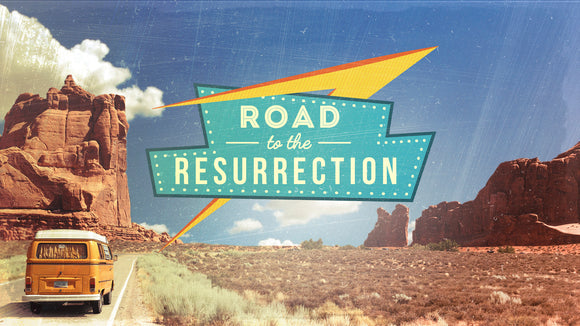 Road to the Resurrection Teaching Series