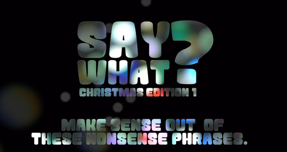 Say What? [Christmas Edition 1] On Screen Game