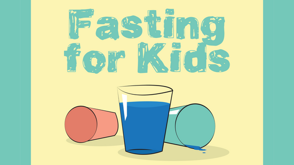 Fasting for Kids Lesson with an At-Home Component