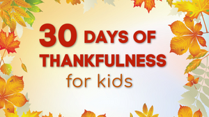 30 Days of Thankfulness for Kids