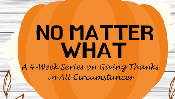 No Matter What Thanksgiving Lesson Series