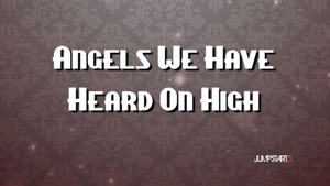 Angles We Have Heard on High: A Jumpstart3 Christmas Song