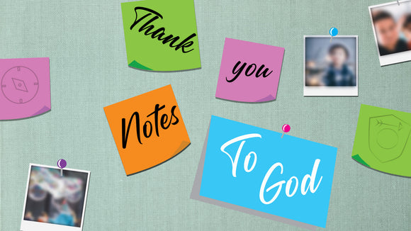 Thank You Notes to God Teaching Series