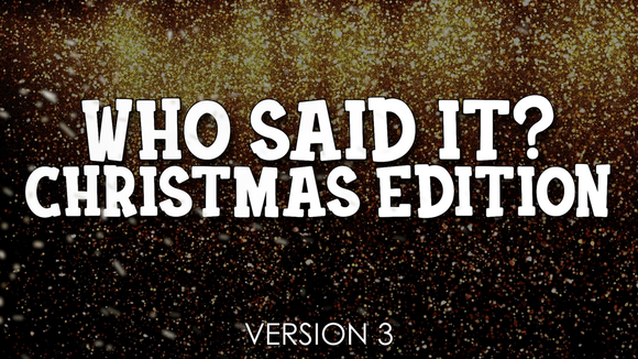 Who Said It? Christmas Edition [Version 3] Crowd Breaker Game