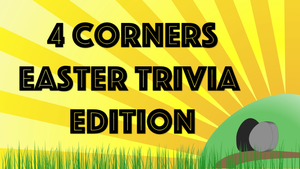 4 Corners Easter Trivia Edition On Screen Game