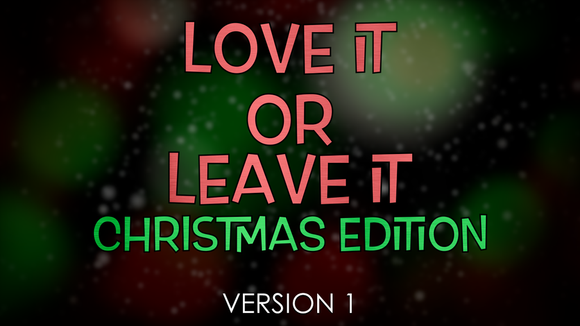 Love It or Leave It Christmas Edition [Version 1] Crowd Breaker Game