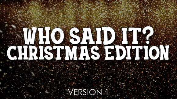 Who Said It? Christmas Edition [Version 1] Crowd Breaker Game