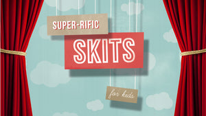 Super-rific Skits for Kids