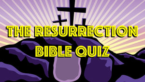 The Resurrection Bible Quiz Video