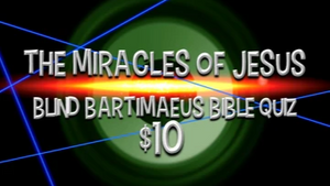 The Miracles of Jesus [Blind Bartimaeus] Bible Quiz Game