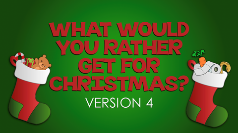 What Would You Rather Get For Christmas? [Version 4] Crowd Breaker Game