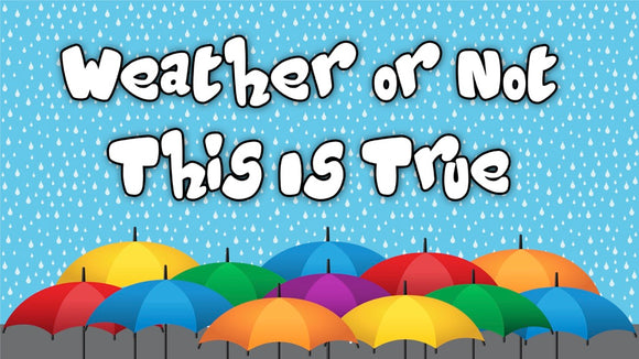 Weather Or Not This Is True On Screen Game