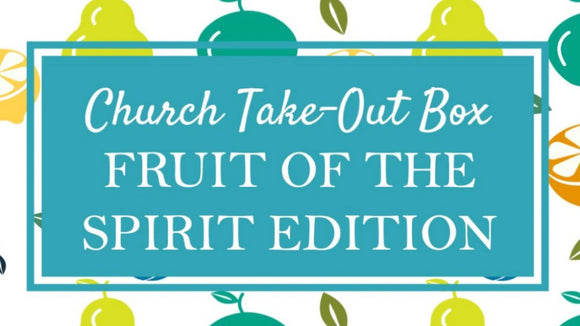 Church Take-Out Box: Fruit of the Spirit Edition