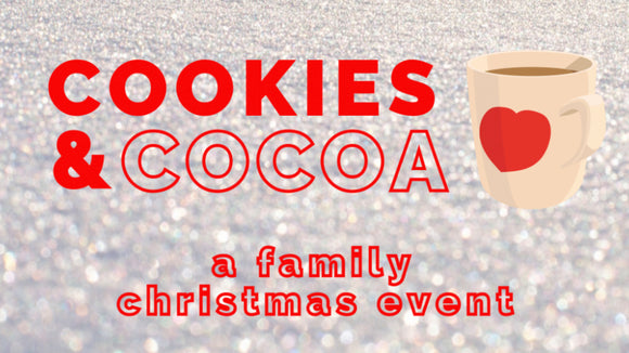 Cookies and Cocoa: A Family Event