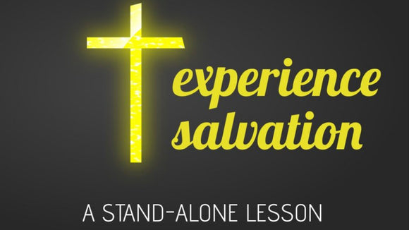 Experience Salvation Lesson