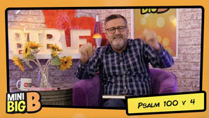 Mini Big B Teaching Video [Psalm 100:4 Edition]