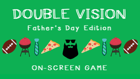 Double Vision [Father's Day Edition] On Screen Game