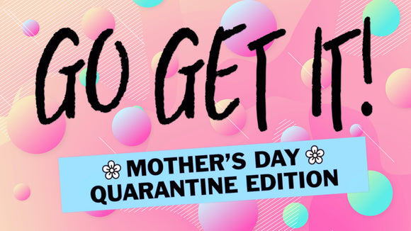 Go Get It! Mother's Day Quarantine Edition On Screen Game
