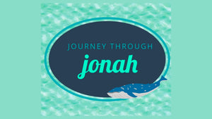 Journey through Jonah: An 8-Week Curriculum