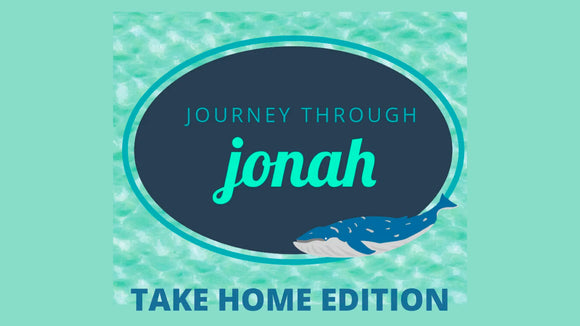 Journey through Jonah: Take Home Edition