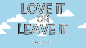 Love It or Leave It [Version 1] Crowd Breaker Video