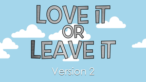 Love It or Leave It [Version 2] Crowd Breaker Video