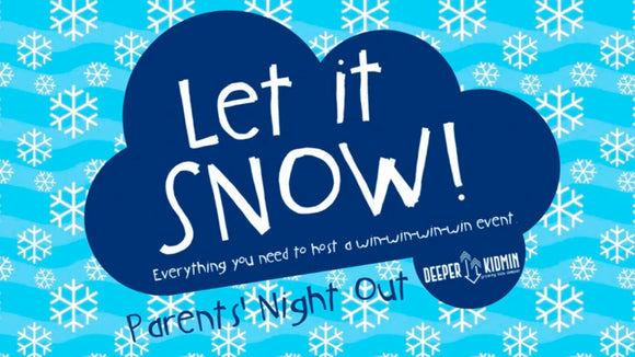 Parent's Night Out: Let it Snow!