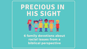 Precious in His Sight: A Family Devotional about Racial Issues