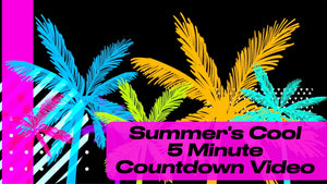 Summer's Cool 5 Minute Countdown Video