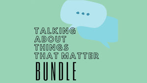 Talking About Things That Matter: Parent Bundle