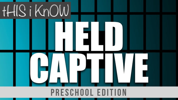 This iKnow Unit 5: Held Captive [Preschool]