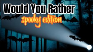 Would You Rather [Spooky Edition] On Screen Game